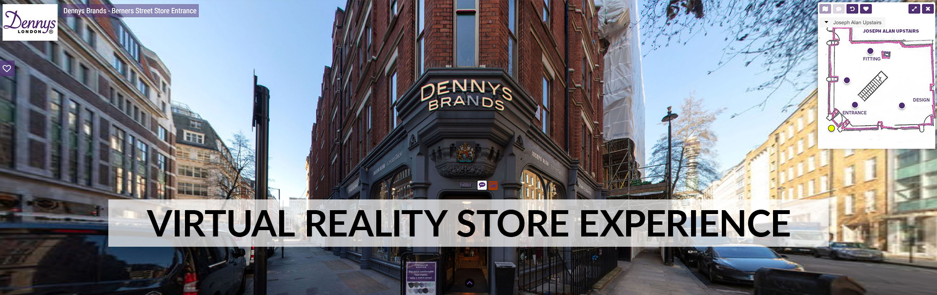 Dennys brands Virtual reality digital store, Berners Street