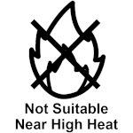 Not Suitable Near High Heat